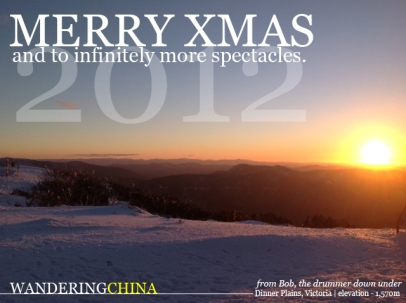 Seasons Greetings and Merry Xmas to one and all! From wanderingchina, 2012